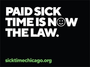 Paid Sick Time is the law in Chicago and Cook County.